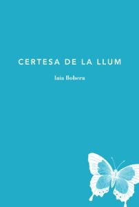 Certesa de la llum, de Laia Llobera Pròleg d'Antoni Clapés LaBreu Edicions 2014